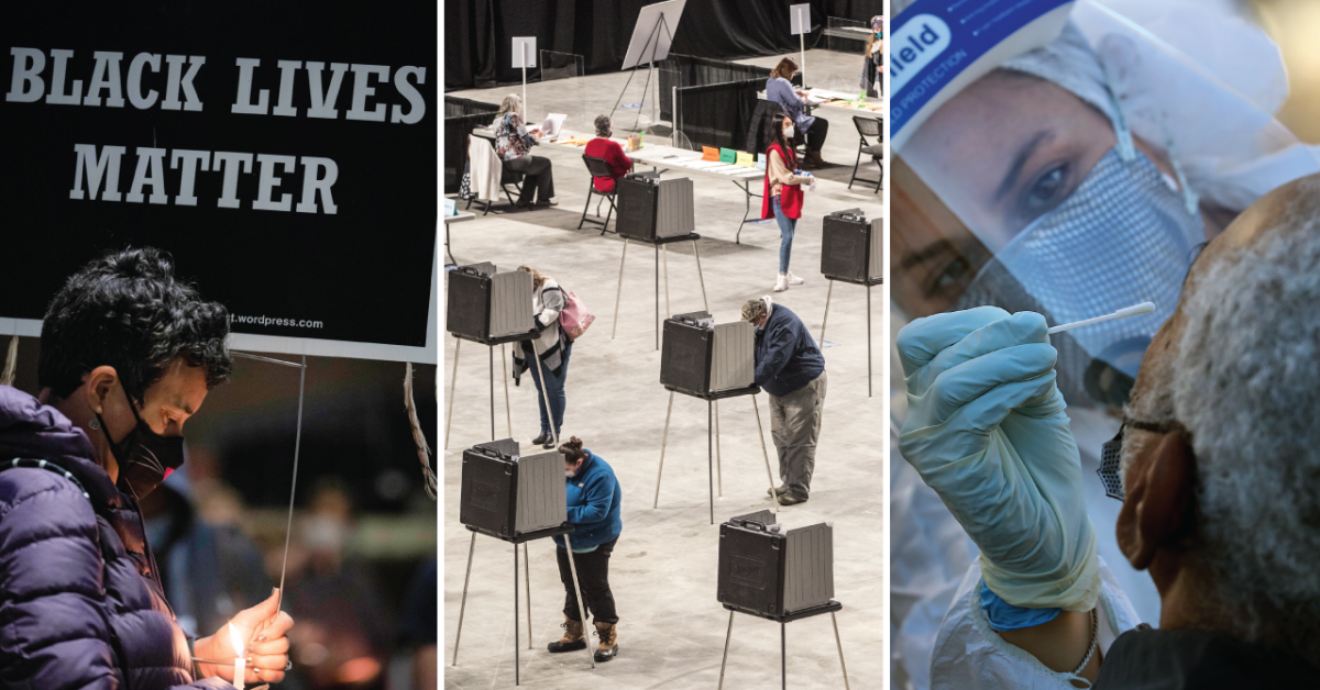 From left: A woman with a mask holds Black Lives Matter lawn sign in her hands during a vigil; voters cast their ballots on Election Day in Bangor, Maine; and a nurse uses a swab to test a person for COVID-19. (From left: Stephen Zenner/SOPA Images/LightRocket via Getty Images; Scott Eisen/Getty Images; David L. Ryan/The Boston Globe via Getty Images)